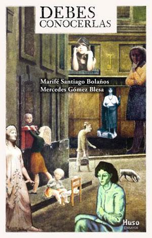 Debes conocerlas | Marifé Santiago Bolaños y Mercedes Gómez Blesa