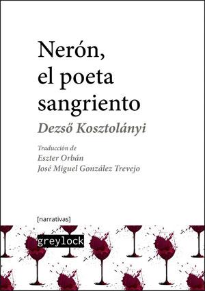 Dezső Kosztolányi | Nerón, el poeta sangriento