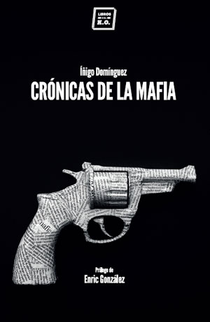 Crónicas de la Mafia | Íñigo Domínguez
