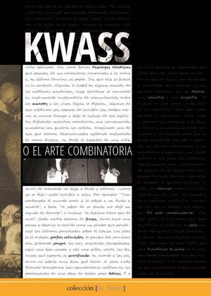 Diego Luis Sanromán | Kwass o el arte combinatoria