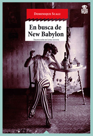 Dominique Scali | En busca de New Babylon