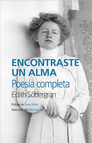 Edith Södergran | Encontraste un alma