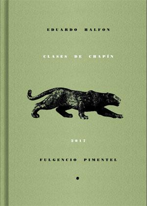 Eduardo Halfon | Clases de chapín