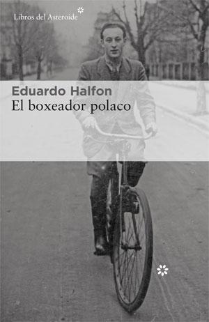 Eduardo Halfon | El boxeador polaco