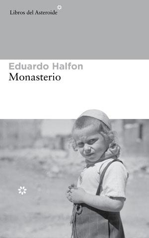 Eduardo Halfon | Monasterio
