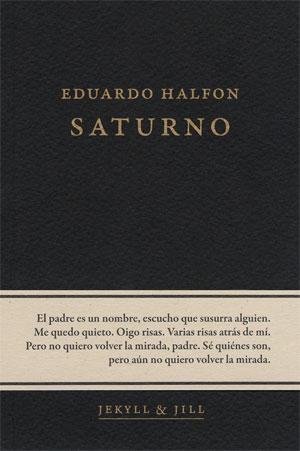 Eduardo Halfon | Saturno