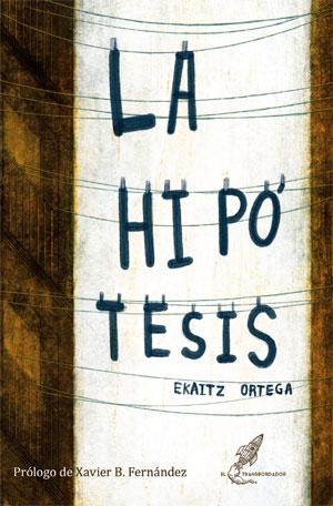 Ekaitz Ortega | La hipótesis