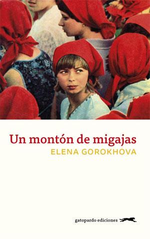 Elena Gorokhova | Un montón de migajas