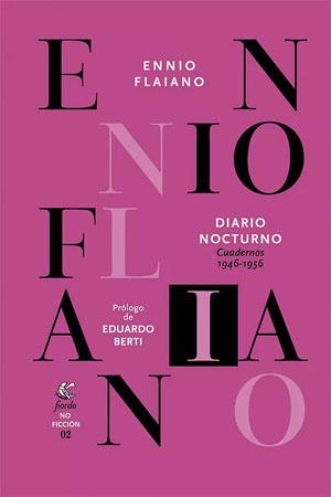 Ennio Flaiano | Diario nocturno. Cuadernos 1946-1956