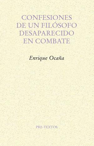 Enrique Ocaña | Confesiones de un filósofo desaparecido en combate