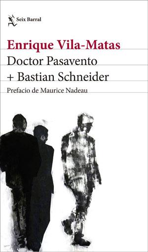 Enrique Vila-Matas | Doctor Pasavento + Bastian Schneider