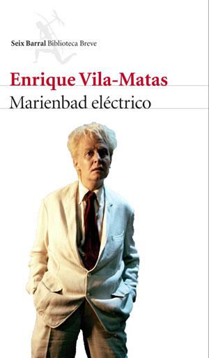 Enrique Vila-Matas | Marienbad eléctrico
