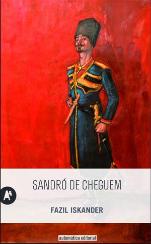 Fazil Iskander | Sandró de Cheguem