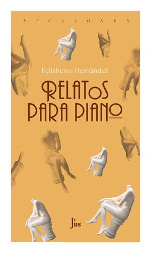 Felisberto Hernández | Relatos para piano