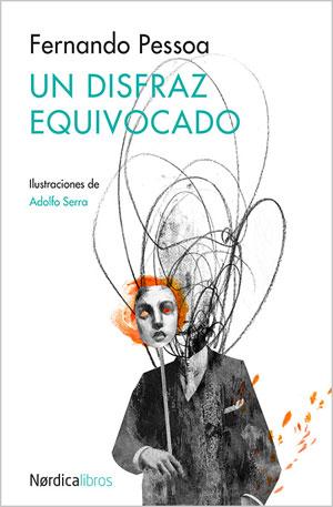 Fernando Pessoa | Un disfraz equivocado