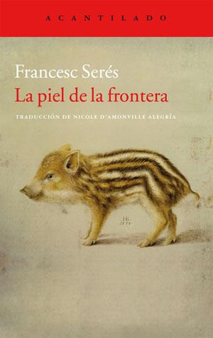 Francesc Serés | La piel de la frontera