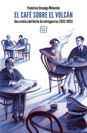 Francisco Uzcanga Meineche | El café sobre el volcán