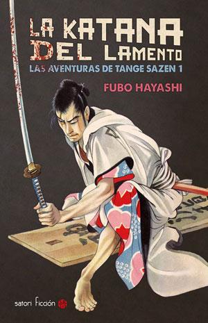 Fubo Hayashi | La katana del lamento. Las aventuras de Tange Sazen 1