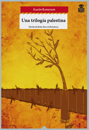 Gasán Kanafani | Una trilogía palestina