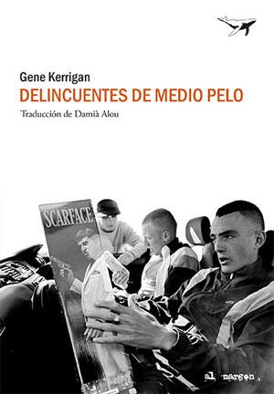 Gene Kerrigan | Delincuentes de medio pelo