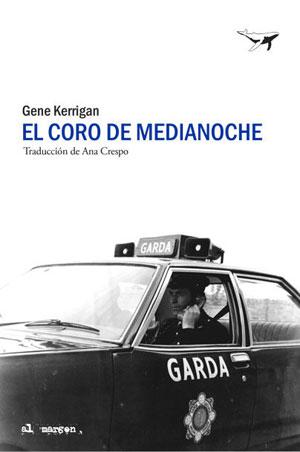 Gene Kerrigan | El coro de medianoche