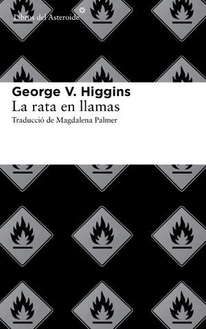 George V. Higgins   La rata en llamas