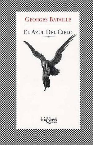 Georges Bataille | El azul del cielo