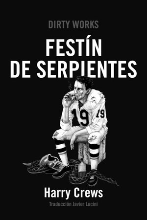 Harry Crews | Festín de serpientes