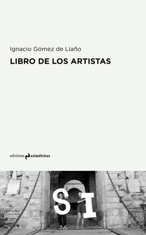 Ignacio Gómez de Liaño   Libro de los artistas