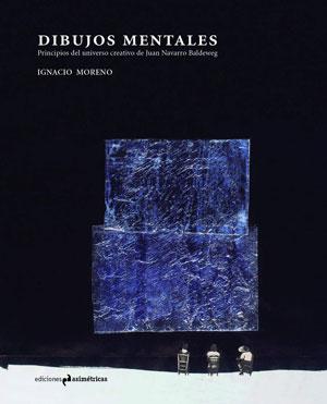Ignacio Moreno | Dibujos mentales. Principios del universo creativo de Juan Navarro Baldeweg width=