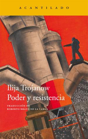 Ilija Trojanow | Poder y resistencia