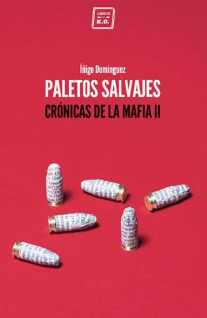 Íñigo Domínguez | Paletos salvajes