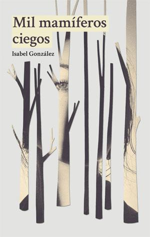 Isabel González | Mil mamíferos ciegos