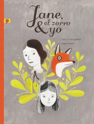 Isabelle Arsenault y Fanny Britt | Jane, el zorro y yo
