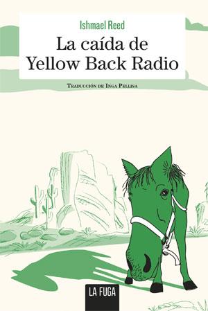 Ishmael Reed   La caída de Yellow Back Radio