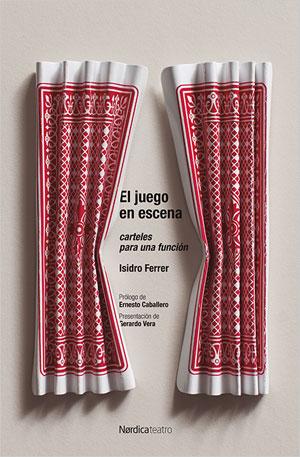 Isidro Ferrer | El juego en escena. Carteles para una función