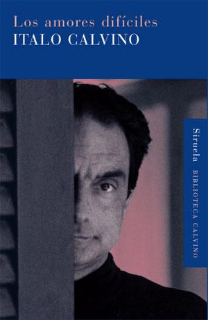 Italo Calvino | Los amores difíciles