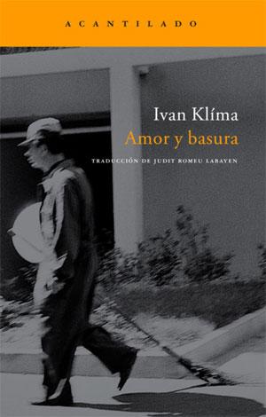 Ivan Klíma | Amor y basura