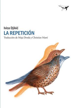 Ivica Djikić | La repetición
