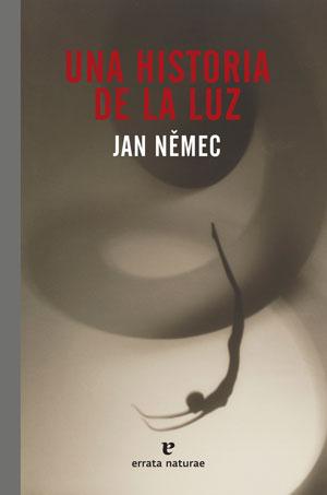 Jan Němec | Una historia de la luz