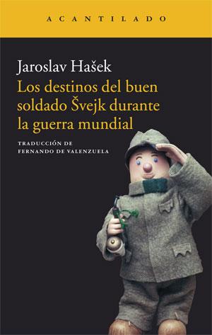 Jaroslav Hašek | Los destinos del buen soldado Švejk durante la guerra mundial