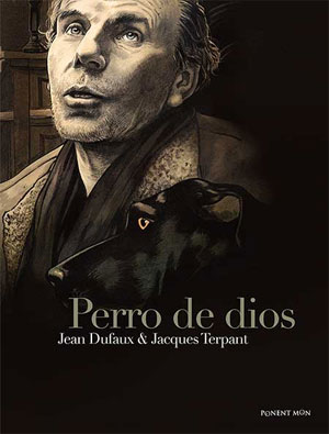 Jean Dufaux, Jacques Terpant | Perro de Dios