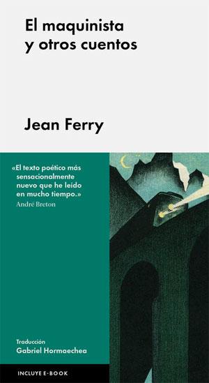 Jean Ferry | El maquinista y otros cuentos