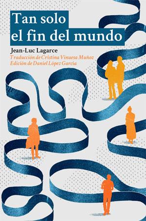 Jean-Luc Lagarce | Tan solo el fin del mundo