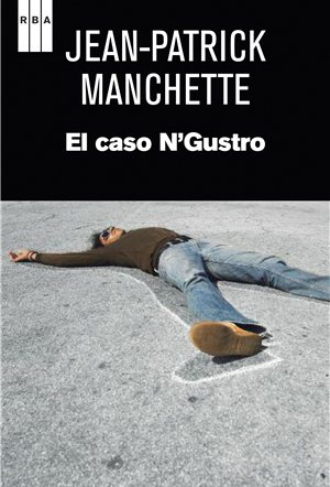 Jean-Patrick Manchette | El caso N'Gustro
