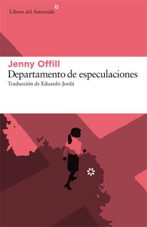 Jenny Offill | Departamento de especulaciones