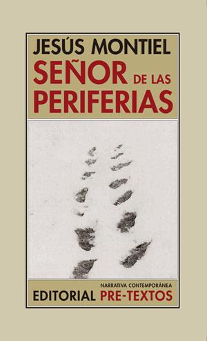 Jesús Montiel | Señor de las periferias