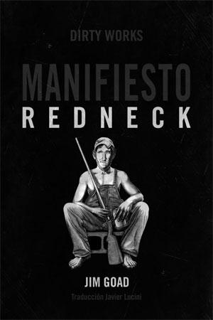 Jim Goad | Manifiesto Redneck
