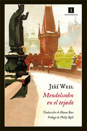 Jiří Weil | Mendelssohn en el tejado