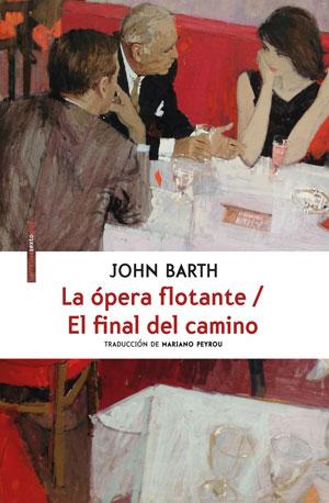 John Barth | La ópera flotante / El final del camino